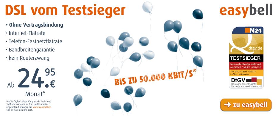easybell -  VDSL zum Aktionspreis. Ohne Vertragslaufzeit. Bis zu 50.000 kbit/s. +Internet-Flatrate mit bis zu 50 Mbit/s +Festnetz-Flatrate +Bandbreitengarantie +Ohne Vertragsbindung - Ab 24,95 € im Monat*